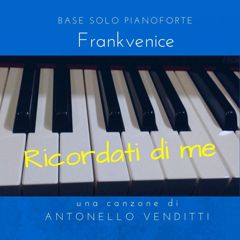 ricordati di me _ copertina base pianoforte frankvenice