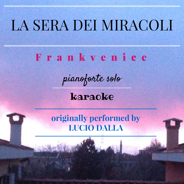 La sera dei miracoli – base al pianoforte